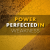 Power Perfected in Weakness | New Victory Church