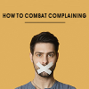 How to Combat Complaining