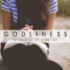 Godliness: Principles for Practice